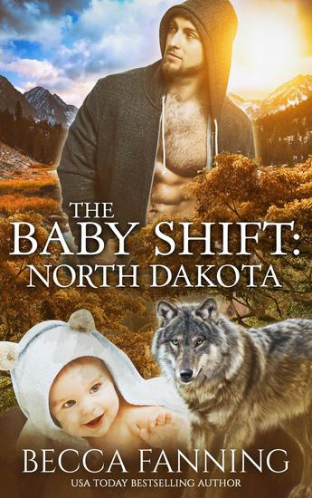 The Baby Shift: North Dakota - Shifter Babies Of America #1 - cover