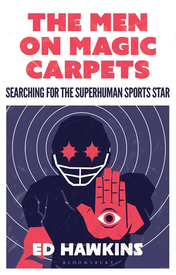 The Men on Magic Carpets - Searching for the superhuman sports star - cover