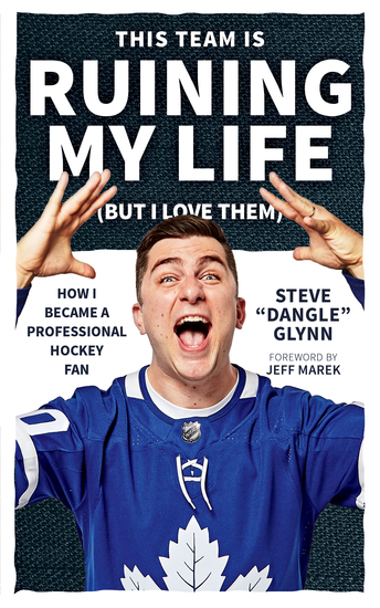 This Team Is Ruining My Life (But I Love Them) - How I Became a Professional Hockey Fan - cover