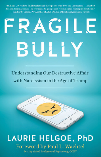 Fragile Bully - Understanding Our Destructive Affair With Narcissism in the Age of Trump - cover