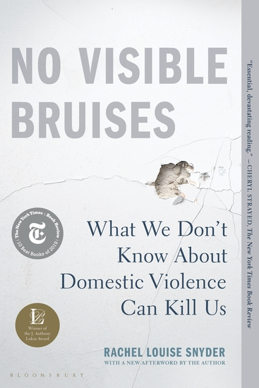 No Visible Bruises - What We Don't Know About Domestic Violence Can Kill Us - cover