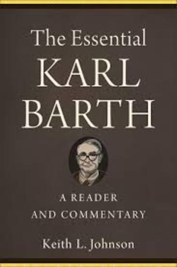 The Essential Karl Barth - A Reader and Commentary - cover