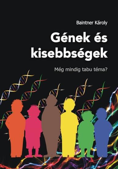 Gének és kisebbségek - Még mindig tabu téma? - cover