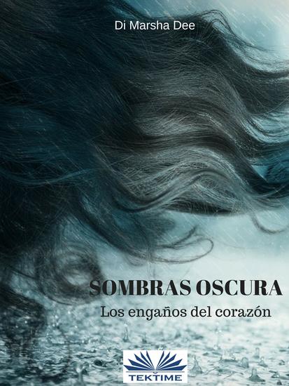 Sombras Oscuras - Los Engaños Del Corazón - cover