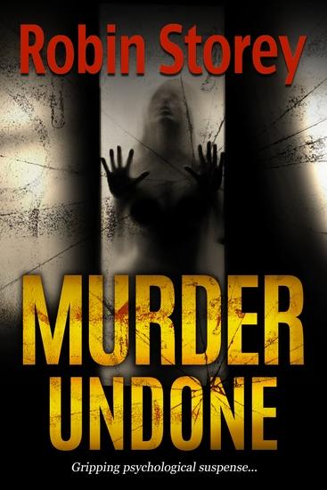 Murder Undone - Gripping Psychological Suspense - cover