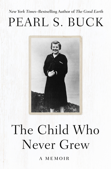 The Child Who Never Grew - A Memoir - cover
