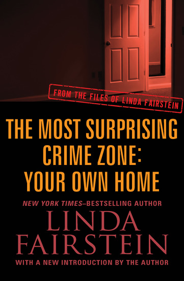 The Most Surprising Crime Zone: Your Own Home - cover