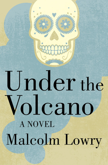Under the Volcano - A Novel - cover