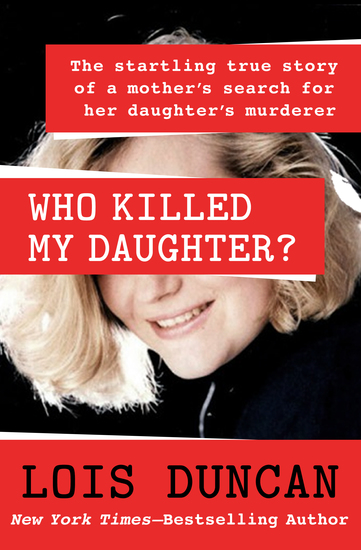 Who Killed My Daughter? - The Startling True Story of a Mother's Search for Her Daughter's Murderer - cover