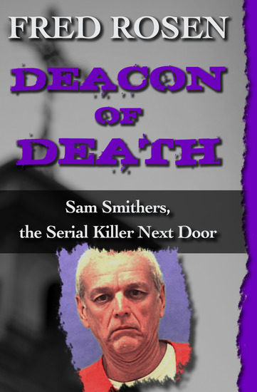 Deacon of Death - Sam Smithers the Serial Killer Next Door - cover