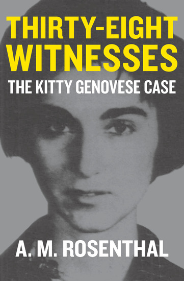Thirty-Eight Witnesses - The Kitty Genovese Case - cover