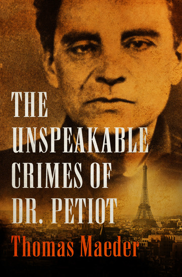The Unspeakable Crimes of Dr Petiot - cover