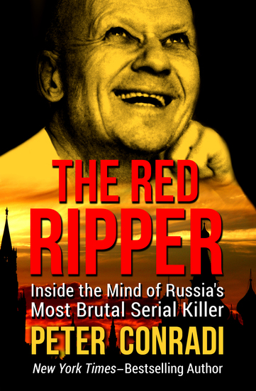 The Red Ripper - Inside the Mind of Russia's Most Brutal Serial Killer - cover