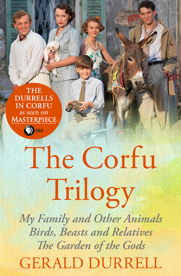 The Corfu Trilogy - My Family and Other Animals; Birds Beasts and Relatives; and The Garden of the Gods - cover