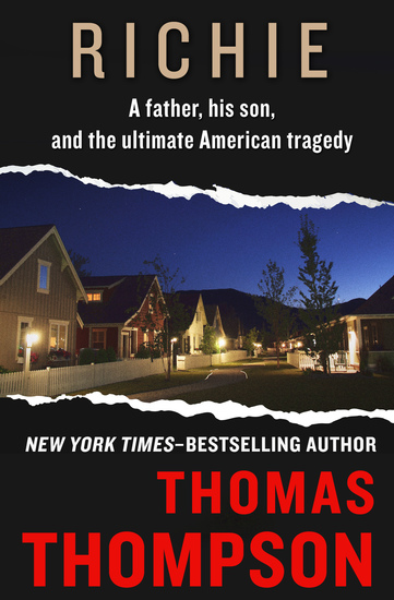 Richie - A Father His Son and the Ultimate American Tragedy - cover