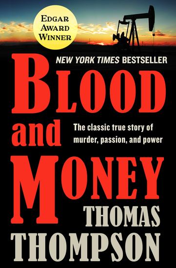Blood and Money - The Classic True Story of Murder Passion and Power - cover