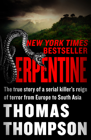 Serpentine - The True Story of a Serial Killer's Reign of Terror from Europe to South Asia - cover