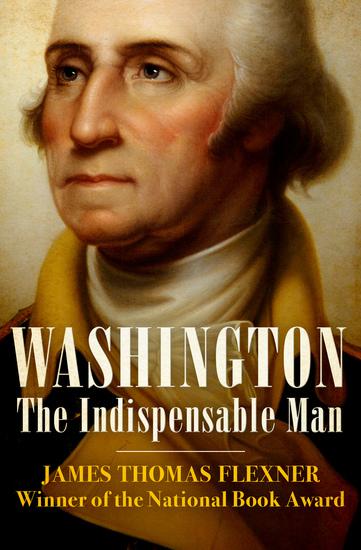 Washington - The Indispensable Man - cover