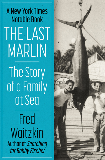 The Last Marlin - The Story of a Family at Sea - cover