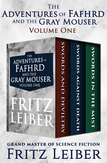 The Adventures of Fafhrd and the Gray Mouser Volume One - Swords and Deviltry Swords Against Death and Swords in the Mist - cover