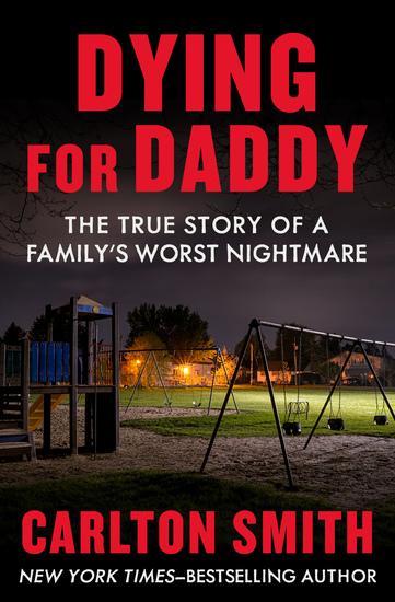 Dying for Daddy - The True Story of a Family's Worst Nightmare - cover