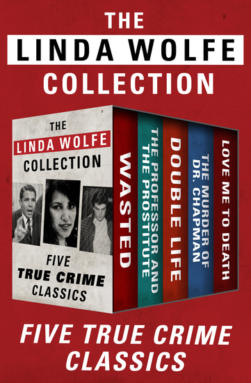 The Linda Wolfe Collection - Five True Crime Classics - cover