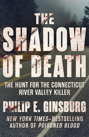 The Shadow of Death - The Hunt for the Connecticut River Valley Killer - cover