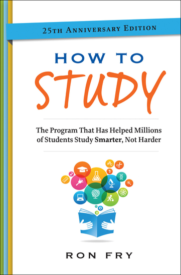 How to Study - The Program That Has Helped Millions of Students Study Smarter Not Harder - cover