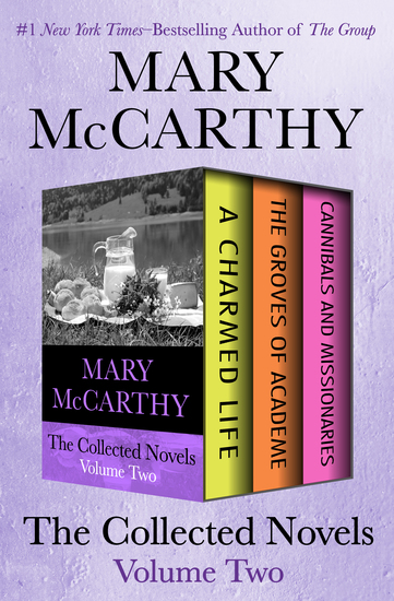 The Collected Novels Volume Two - A Charmed Life The Groves of Academe and Cannibals and Missionaries - cover