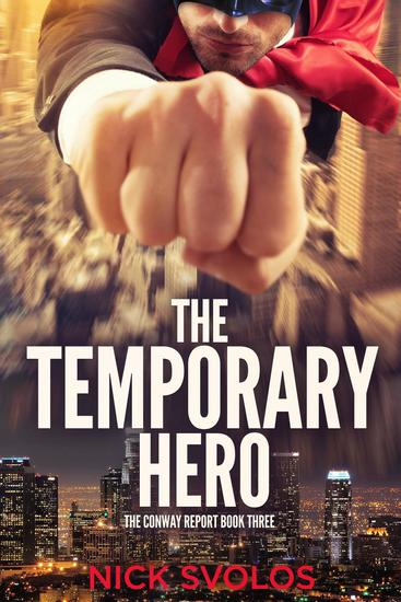 The Temporary Hero - The Conway Report #3 - cover