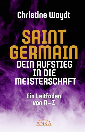 SAINT GERMAIN Dein Aufstieg in die Meisterschaft - Ein Leitfaden von A-Z - cover