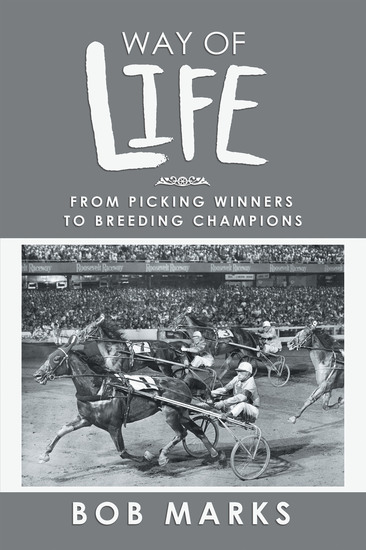 Way of Life - From Picking Winners to Breeding Champions - cover