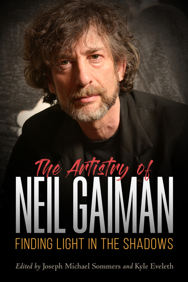 The Artistry of Neil Gaiman - Finding Light in the Shadows - cover