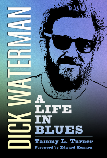 Dick Waterman - A Life in Blues - cover