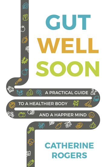 Gut Well Soon - A Practical Guide to a Healthier Body and a Happier Mind - cover