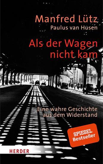 Als der Wagen nicht kam - Eine wahre Geschichte aus dem Widerstand - cover