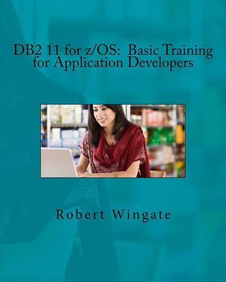 DB2 11 for z OS: Basic Training for Application Developers - cover