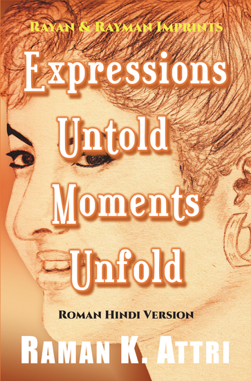 Expressions Untold - Moments Unfold - Timeless Poetry in Roman Hindi - cover
