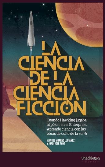 La ciencia de la ciencia ficción - Cuando Hawking jugaba al póker en el Enterprise Aprende ciencia con las obras de culto de la sci-fi - cover
