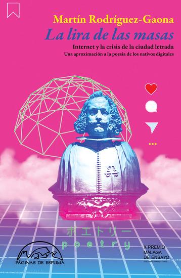La lira de las masas - Internet y la crisis de la ciudad letrada Una aproximación a la poesía de los nativos digitales - cover