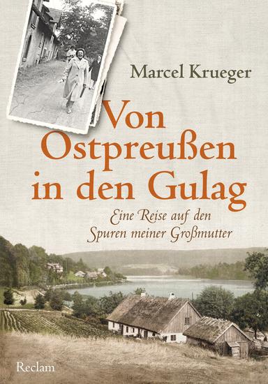 Von Ostpreußen in den Gulag - Eine Reise auf den Spuren meiner Großmutter - cover