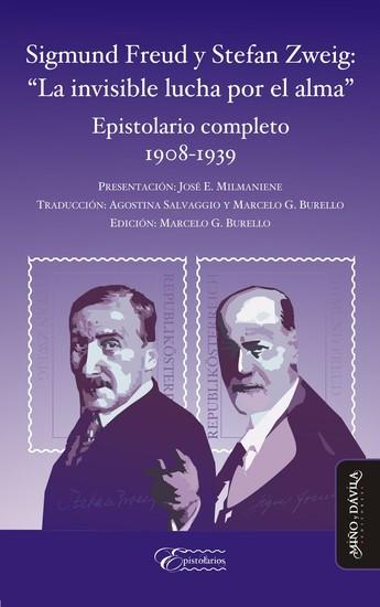 """Sigmund Freud y Stefan Zweig: """"La invisible lucha por el alma"""" - Epistolario completo 1908-1939 - cover"""
