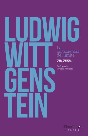 Ludwig Wittgenstein - La consciencia del límite - cover