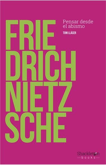 Friedrich Nietzsche - Pensar desde el abismo - cover