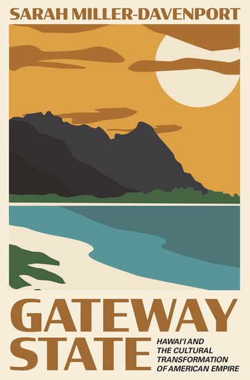 Gateway State - Hawai'i and the Cultural Transformation of American Empire - cover