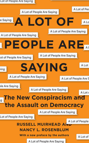 A Lot of People Are Saying - The New Conspiracism and the Assault on Democracy - cover