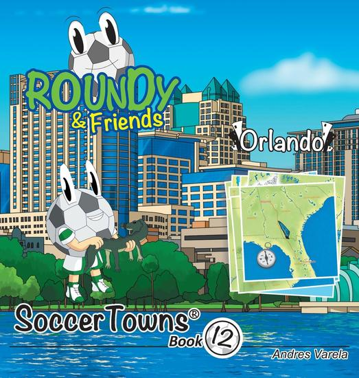 Roundy and Friends - Orlando - Soccertowns Book 12 - cover