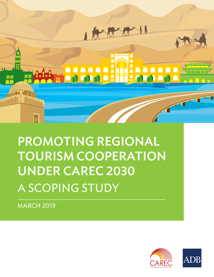 Promoting Regional Tourism Cooperation under CAREC 2030 - A Scoping Study - cover