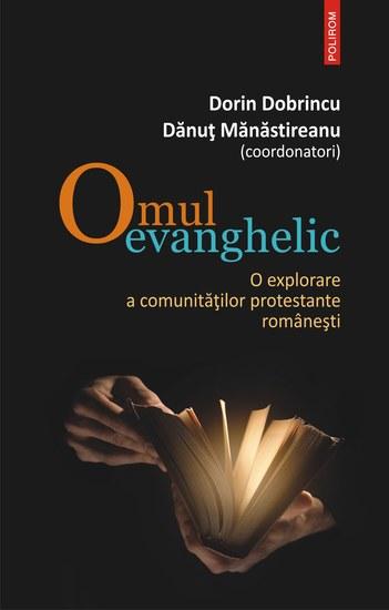 Omul evanghelic O explorare a comunitatilor protestante romanesti - cover
