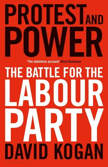 Protest and Power - The Battle For The Labour Party - cover